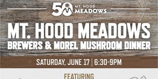 Brewers and Morel Mushroom Dinner at Mt. Hood Meadows June 17 - ©Dave Tragethon / Mt. Hood Meadows