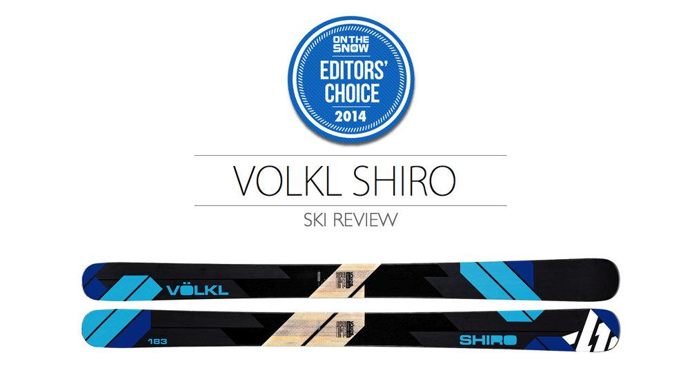 2014 Men Powder Editor Choice Ski: Völkl Shiro