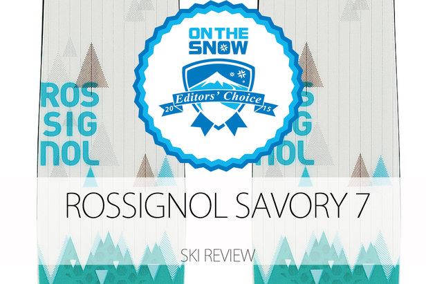Rossignol Savory 7 2015 Editors' Choice  - ©Rossignol