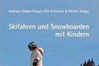 Skifahren und Snowboarden mit Kindern - ©Feldhaus