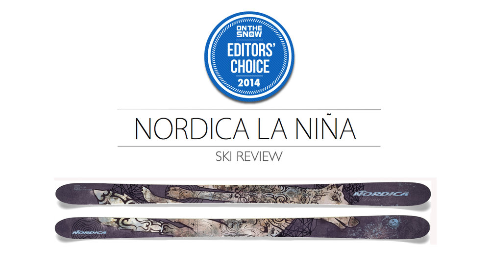2014 Women Powder Editor Choice Ski: Nordica La Niña
