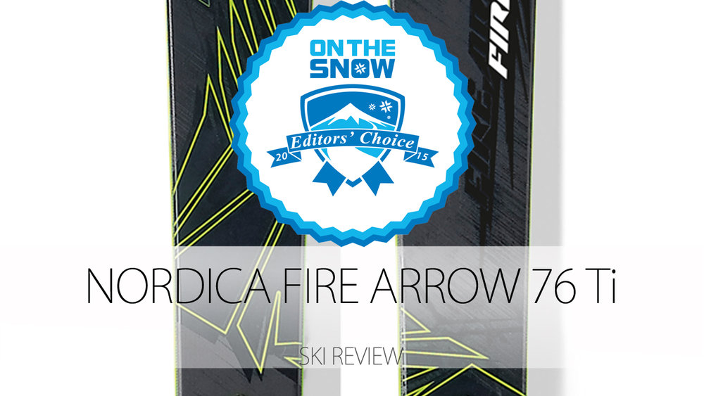 Nordica Fire Arrow 76 TI, a 2015 Editors' Choice Men's Frontside Ski - © Nordica